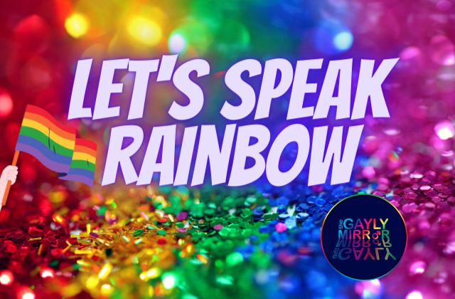 let's speak rainbow - lgtb words and acronyms